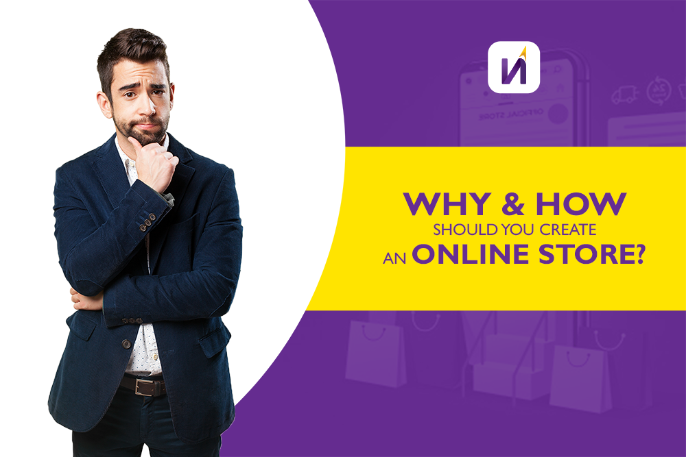 Why & How should you create an Online Store?
